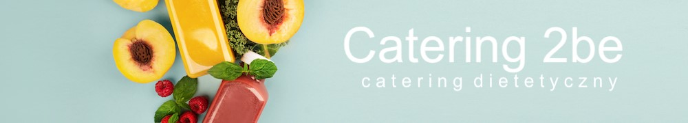 Catering dietetyczny Catering2Be